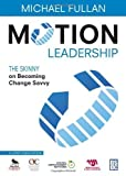 img - for Motion Leadership: The Skinny on Becoming Change Savvy by (2009-12-22) book / textbook / text book