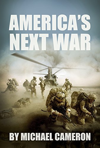 America's Next War (2): A predictive novel about the involvement of the American military in the coming great war in Europe. by [Adams, Michael Cameron]