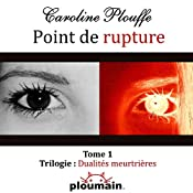 Point de rupture [Breaking point] | Caroline Plouffe
