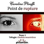 Point de rupture [Breaking point] | Caroline Plouffe