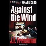 Against the Wind | J. F. Freedman