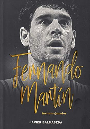 Fernando Martín. Instinto ganador (Baloncesto para leer) por Balmaseda Gómez, Javier