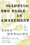 img - for Slapping the Table in Amazement: A Ming Dynasty Story Collection book / textbook / text book