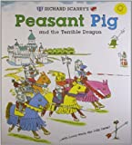 Richard Scarry's Peasant Pig and the Terrible Dragon: With Lowly Worm the Jolly Jester! by Scarry, Richard (March 3, 2009) Hardcover