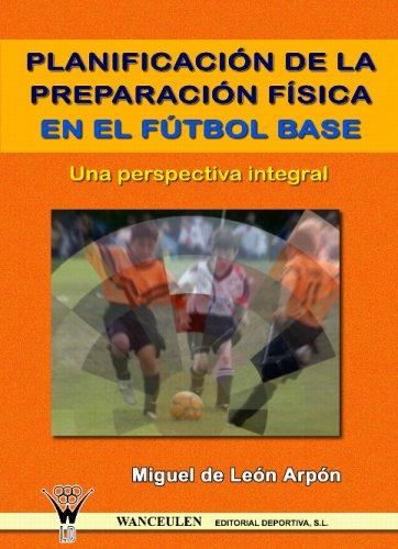 Planificación De La Preparación Física En El Fútbo (Spanish Edition)