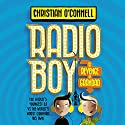 Radio Boy and the Revenge of Grandad: Radio Boy, Book 2 Audiobook by Christian O'Connell Narrated by Christian O'Connell