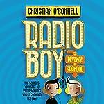 Radio Boy and the Revenge of Grandad: Radio Boy, Book 2 | Christian O'Connell