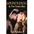 Goldie's Locks and the Three Men (A Modern Erotic Fairy Tale Fantasy for Women)
