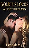 Goldie's Locks and the Three Men (A Spicy Reverse Harem Tale)