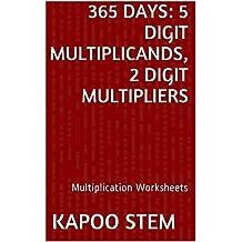 365 Multiplication Worksheets with 5-Digit Multiplicands, 2-Digit Multipliers: Math Practice Workbook (365 Days Math Multiplication Series 9)