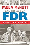 "Dean Kotlowski, ""Paul V. McNutt and the Age of FDR"" (Indiana UP, 2015)"