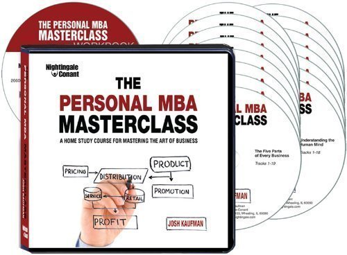The Personal MBA Masterclass (A Home Study Course for Mastering the Art of Business)