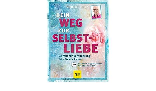 Graefe und Unzer Verlag Dein Weg zur Selbstliebe von Robert Betz