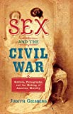 "Judith Giesberg, ""Sex and the Civil War: Soldiers, Pornography, and the Making of American Morality"" (UNC Press, 2017)"