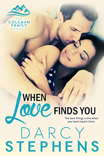 When Love Finds You (The Coleman Family Legacy Book 1)