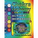 Chakra Alchemy Coloring Activity Workbook: the Paradigm Shift to 'Original Medicine'
