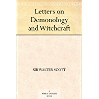 Letters on Demonology and Witchcraft (免费公版书) (English Edition)