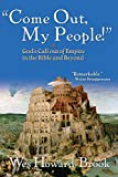 """""""Come Out My People!"""": God's Call Out of Empire in the Bible and Beyond"""