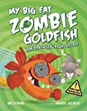 My Big Fat Zombie Goldfish: The Fin-Tastic Fish-Sitter
