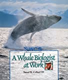 A Whale Biologist at Work, Sneed B. Collard, 0531165264