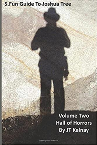 Book 5.Fun Guide to Joshua Tree, Volume Two, Hall of Horrors: Volume 2 (5.Fun Guides)
