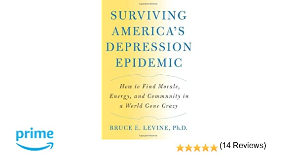 Surviving America's Depression Epidemic: How to Find Morale ...