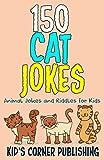 150 Cat Jokes: Animal Jokes and Riddles for Kids