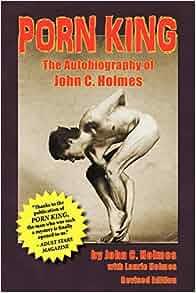 Porn King: The Autobiography of John C. Holmes: John