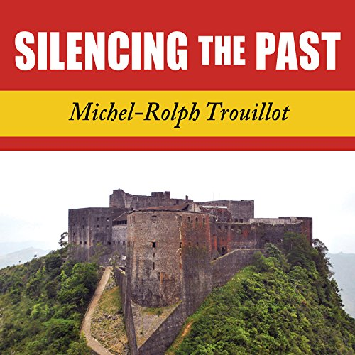 Silencing the Past: Power and the Production of History by Tantor Audio