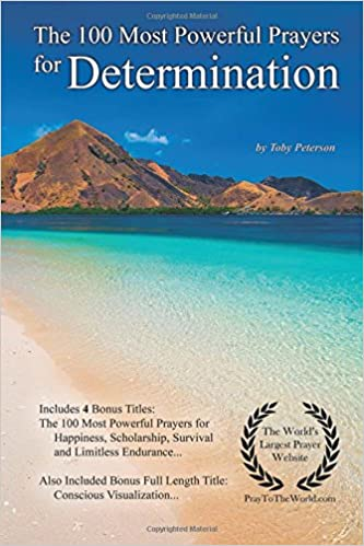 Book Prayer / The 100 Most Powerful Prayers for Determination — With 4 Bonus Books to Pray for Happiness, Scholarship, Survival & Limitless Endurance — for Men & Women