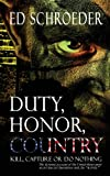 Duty, Honor, Country, Ed Schroeder, 1615729100