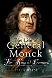 The Life of General George Monck, Peter Reese, 1844157571
