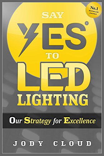 Say YES to LED Lighting: Our Strategy for Excellence