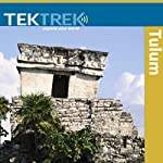 Tulum: Ancient Civilizations in Mesoamerica |  TekTrek