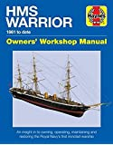 HMS Warrior Owners' Workshop Manual: 1861 to Date (Haynes Manuals)