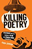 Killing Poetry: Blackness and the Making of Slam and Spoken Word Communities