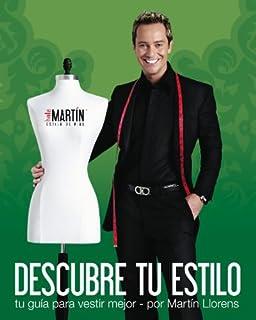 Descubre Tu Estilo: Tu Guía Para Vestir Mejor (Spanish Edition)