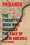 Paisanos: The Forgotten Irish Who Changed the Face