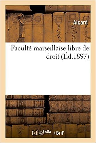 Amazon Fr Faculte Marseillaise Libre De Droit Aicard
