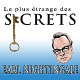 le plus etrange des secrets the strangest secret french edition