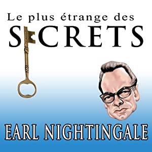 Le Plus Etrange Des Secrets [The Strangest Secret] (French Edition) | Livre audio