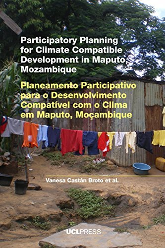 Download Participatory Planning for Climate Compatible Development in Maputo, Mozambique by Vanesa Cast??n Broto (2015-11-01) PDF