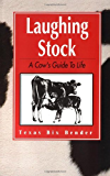 Laughing Stock -A Cow's Guide to Life