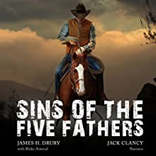Sins of the Five Fathers Audiobook by James H. Drury, Blake Atwood Narrated by Jack Clancy