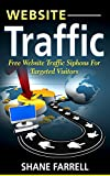 Website Traffic: Free Website Traffic Siphons For Targeted Visitors