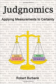 Judgnomics: Applying Measurements to Certainty