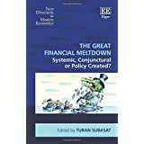The Great Financial Meltdown: Systemic, Conjunctural or Policy Created?
