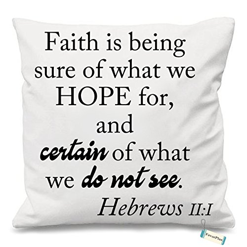 Faith Is Being Sure Of Bible Verse Custom Square Sofa Cushion Pillow case Cover Pillowslip 18x18 inch Two sides Printed by FavorPlus