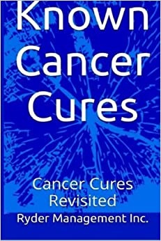 Book Known Cancer Cures: Cancer Cures Revisited by Ryder Management Inc (2014-09-04)