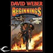 Beginnings: Worlds of Honor #6 | David Weber, Charles E. Gannon, Timothy Zahn, Joelle Presby